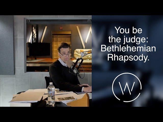 You be the judge: Bethlehemian Rhapsody.