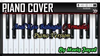 Asal Kau Bahagia - Armada (Cover) [Piano Version] By Haris Jayel