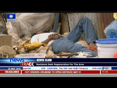 Kenya Slum: Residents Seek Regeneration For The Area