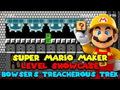 Super Mario Maker - Bowser's Treacherous Trek - Walkthrough