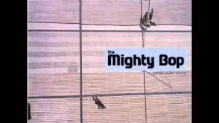 The Mighty Bop - Life