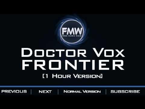 Doctor Vox - Frontier [1 Hour Version]