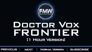 Doctor Vox - Frontier [1 Hour Version]