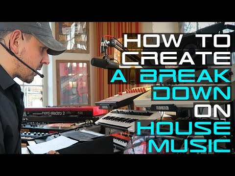 How To Create A Break Down On House Music