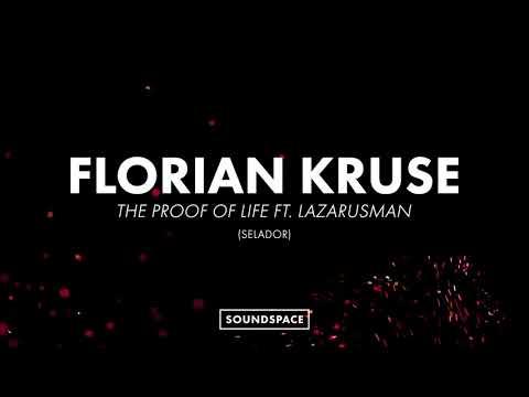 Florian Kruse ft. Lazarusman - The Proof Of Life