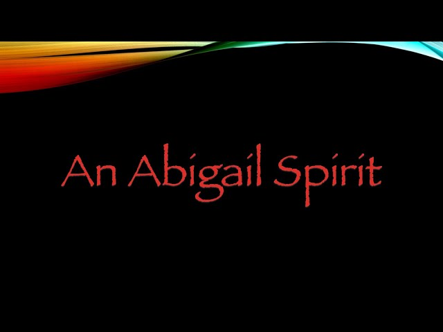 An Abigail Spirit - Pastor Chris Sowards