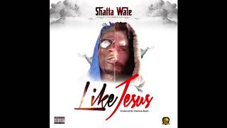 Shatta Wale - Like Jesus [Willie Roi Tribute] (Audio Slide)