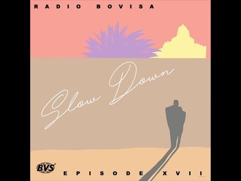 Radio Bovisa Episode XVII - Slow Down