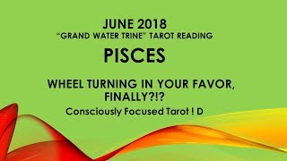 PISCES (Prt 1) GREAT NEWS! Wheel Turning in your Favor After Setbacks. JUNE. Tarot Reading