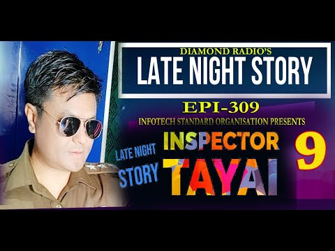Download INSPECTOR TAYAI -9 LATE NIGHT STORY 309 || 18TH  NOVEMBER 2020 || DIAMOND RADIO LIVE STREAMING