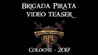 Brigada Pirata - Video Teaser RPC Germany 2017