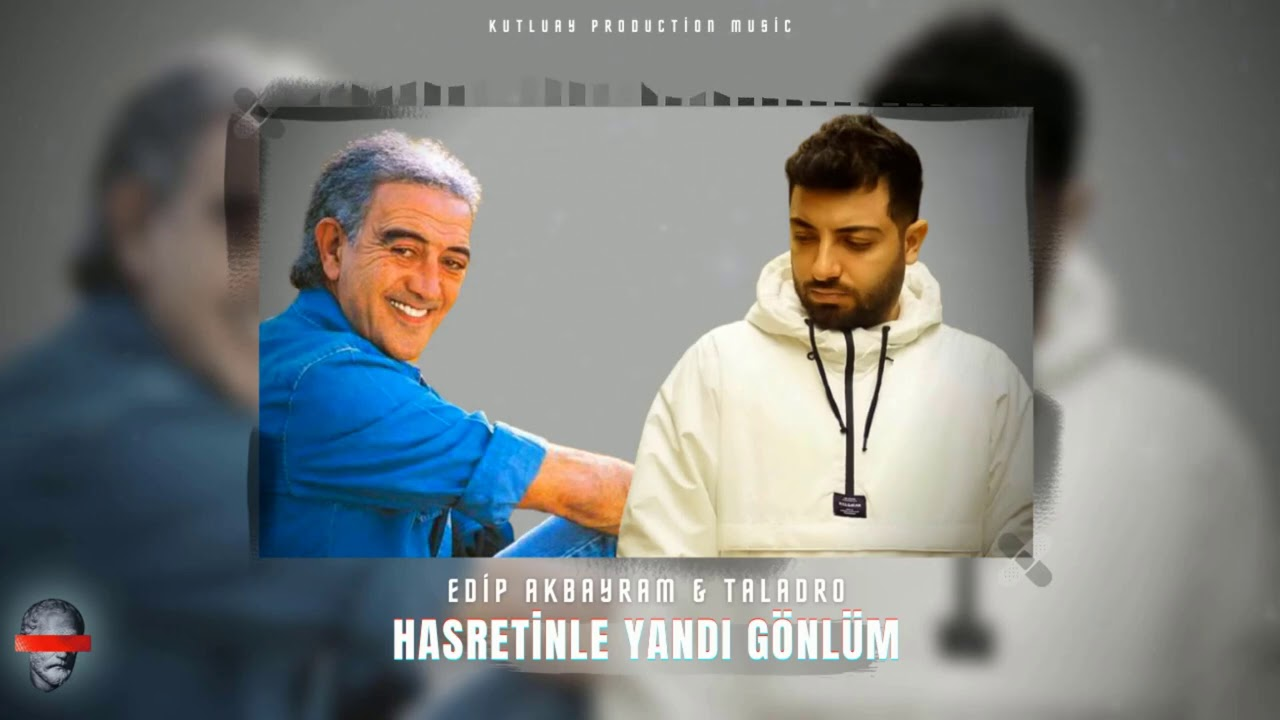 Edip Akbayram & Taladro - Hasretinle Yandı Gönlüm [ MİX EDİTİON ]