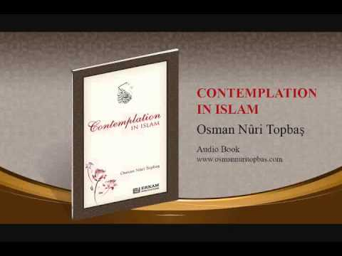 Contemplatation in Islam (Osman Nuri Topbas)