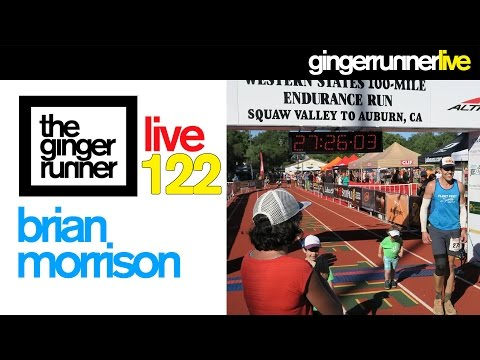 GINGER RUNNER LIVE #122 | Brian Morrison & The Western States 100