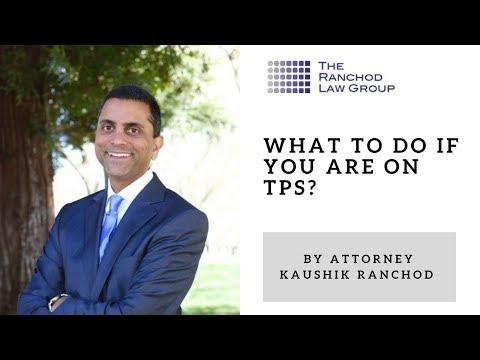 What to do if you are on TPS:  Immigration Lawyer serving Sacramento and Stockton explains