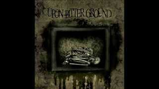 Upon Bitter Ground - Wings Of Despair