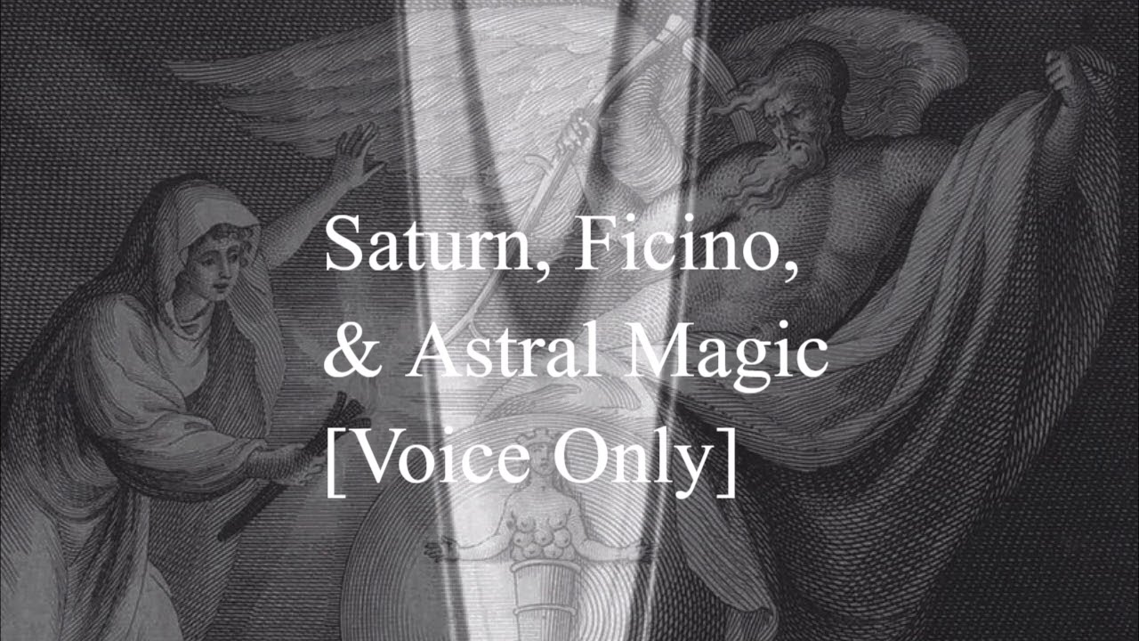 Download Saturn, Ficino, and Astral Magic [Voice Only Version]