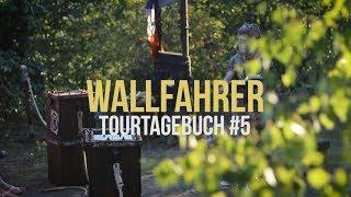 Wallfahrer - TourTagebuch #5