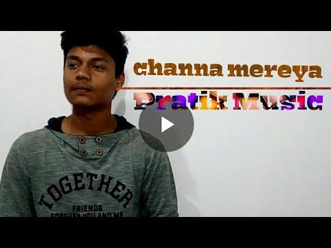 Channa mereya -ae dil hai mushkil/arijit singer/cover by Pratik Music
