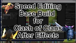 Speed Editing of Speed Base Build for Clash of Clans - After Effects