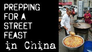 Prepping for a Street Feast in China - Chinese Street Food