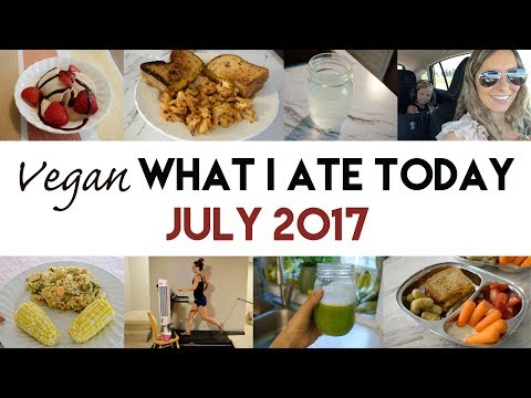 Vegan What I Ate Today: July 2017