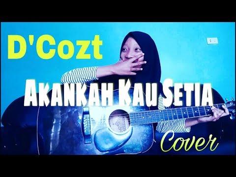 AKANKAH KAU SETIA - D'COZT (cover)