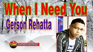 Download WHEN I NEED YOU   - GERSON REHATTA - KEVINS MUSIC PRO ( OFFICIAL VIDEO MUSIC )