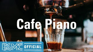 Cafe Piano: Delicate & Soft Piano Instrumental Jazz for Resting, Unwinding, Dinner Date