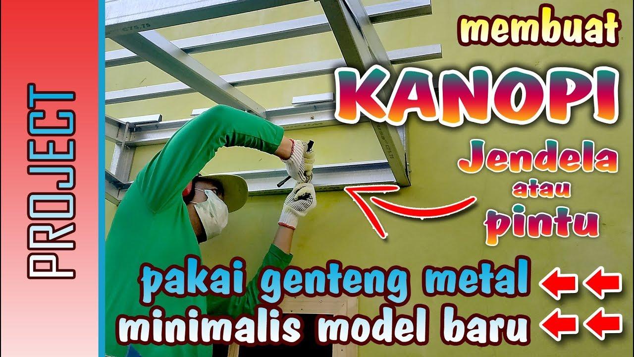 Rangka Kanopi Jendela Baja Ringan Membuat Pintu Dari Youtube