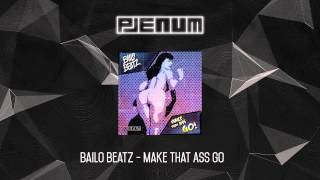 Bailo Beatz - Make That Ass Go