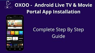 OXOO - Android Live TV & Movie Portal App Installation