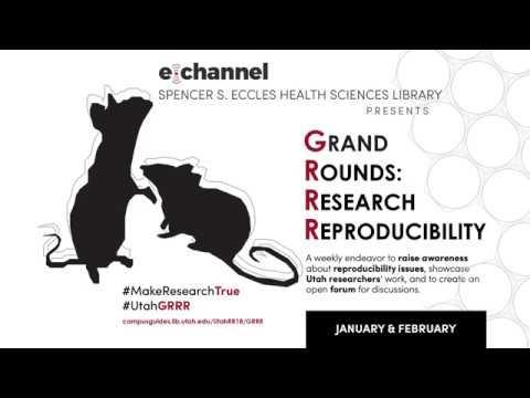 Grand Rounds: Research Reproducibility 01-09-2018 Bryan W. Jones