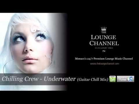 Chilling Crew - Underwater (Guitar Chill Mix)