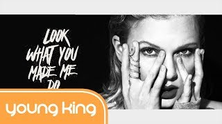 [Lyrics+Vietsub] Look What You Made Me Do - Taylor Swift