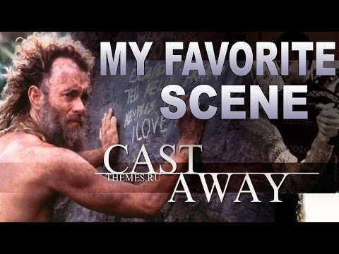 "My Favorite Scene - ""Cast Away"" (2000) Robert Zemeckis"