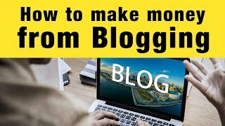 HOW TO MAKE MONEY FROM BLOGGING   STEP BY STEP