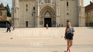 Follow Me Around | Zagreb