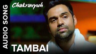 Tambai | Full Audio Song | Chakravyuh | Arjun Rampal & Esha Gupta