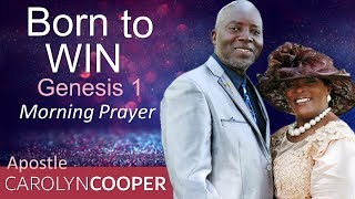 BORN TO WIN  - GENESIS 1 - MORNING PRAYER | APOSTLE CAROLYN COOPER (PASTOR SEAN'S MENTOR)