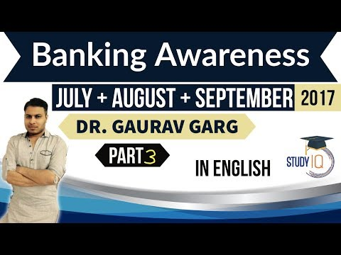 (English) Banking Awareness - July August September Part 3 2017 for IBPS & RRB PO/ RBI Grade B/ UPSC