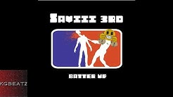 Saviii 3rd - Batter Up [Prod. By AntBeatz] [New 2018]