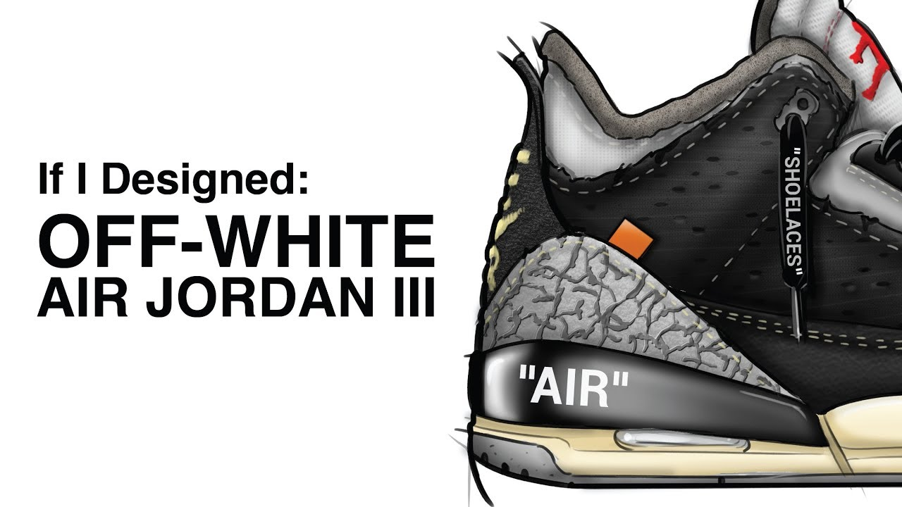 size 40 1b726 8a4ee If I Designed: OFF-WHITE Nike Air Jordan 3
