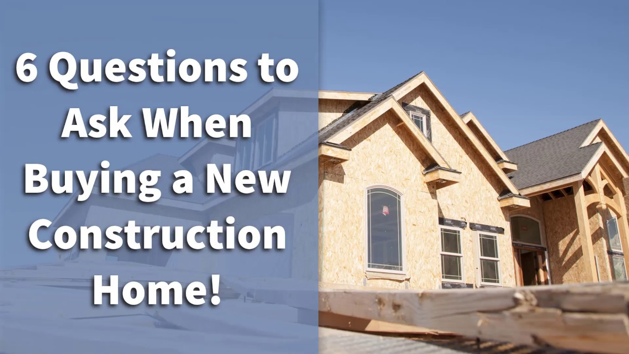 6 questions to ask when buying a new construction home for Questions to ask when building a home
