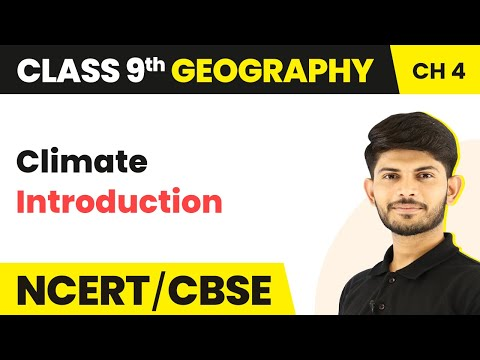 Introduction | Climate | Geography | Class 9 | Magnet Brains
