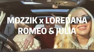 Mozzik x Loredana - Romeo & Julia