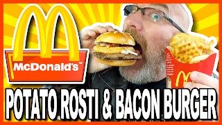 mcdonald s potato rosti bacon burger with waffle cut fries review