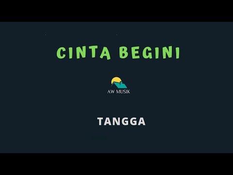 TANGGA-CINTA BEGINI (KARAOKE+LYRICS) BY AW MUSIK