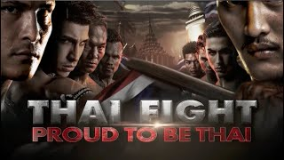 THAI FIGHT - PROUD TO BE THAI 2016