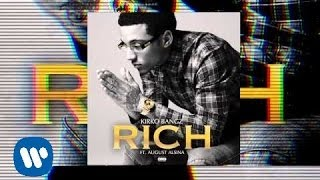 Kirko Bangz Ft. August Alsina - Rich (Official Audio)